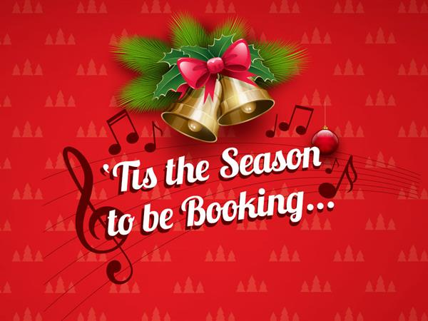 Tis the Season to be Booking!