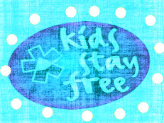 KIDS STAY FREE
