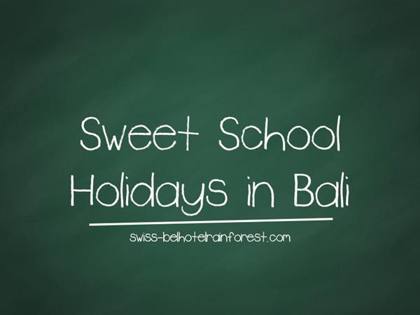 Sweet School Holidays in Bali