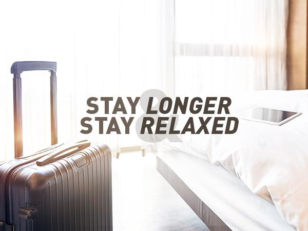 Stay Longer, Stay Relaxed