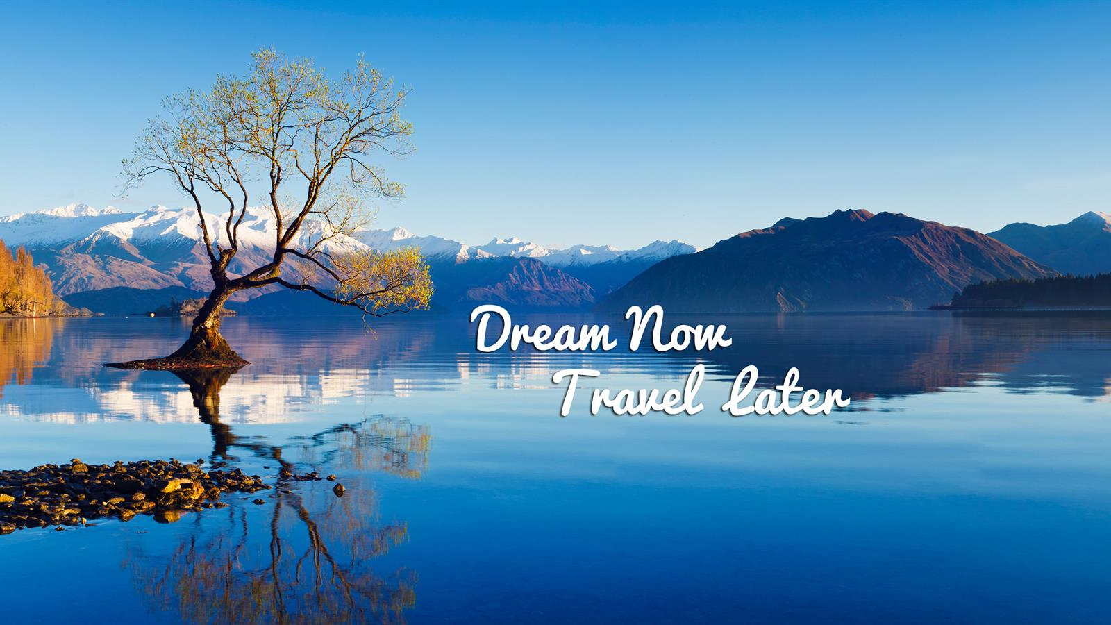 <b>Dream Now Travel Later</b>