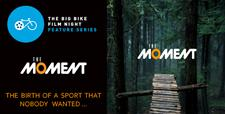 The Big Bike Film Night 'Feature Series' - The Moment